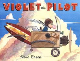 Violet the Pilot by Steve Breen